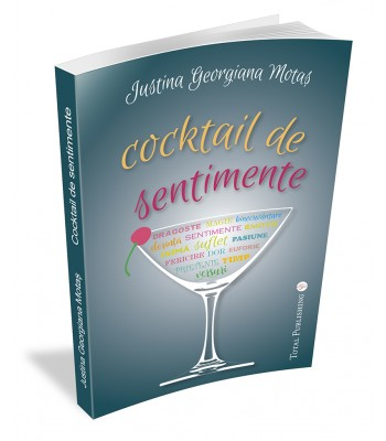 Justina Georgiana Motaș - Cocktail de sentimente