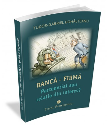 Bancă – Firmă. Parteneriat sau relație din interes?
