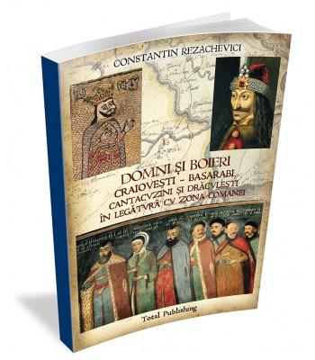 Constantin Rezachevici - Domni și boieri Craiovești - Basarabi, Cantacuzini și Drăculești în legătură cu zona Comanei