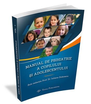 Manual de Psihiatrie a Copilului și Adolescentului (Vol. 1)