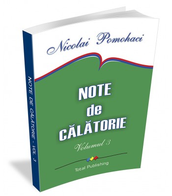 Nicolai Pomohaci - Note de călătorie. China (vol. 3)