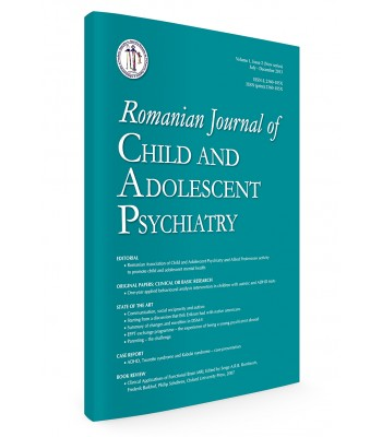 Romanian Journal of Child and Adolescent Psychiatry Vol. 1, issue 2(2013)